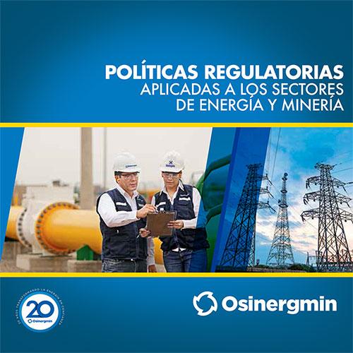 Políticas Regulatorias aplicadas a los sectores de Energía y Minería