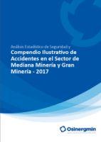 Compendio Ilustrativo de Accidentes en el Sector de Mediana Minería y Gran Minería - 2017